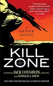 Kill Zone: A Sniper Novel - A Sniper Novel ebook by Jack Coughlin,Donald A. Davis