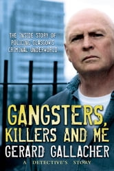 Gangsters, Killers and Me ebook by Gerard Gallacher