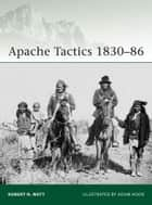 Apache Tactics 1830Â?86 ebook by Robert Watt,Mr Adam Hook