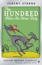 The Hundred-Mile-an-Hour Dog ebook by Jeremy Strong