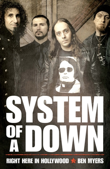 System of a Down - Right Here in Hollywood ebook by Ben Myers