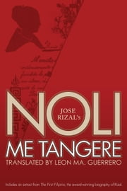 Noli Me Tangere - Translated by Leon Ma. Guerrero ebook by Jose Rizal