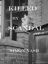 Killed by Scandal ebook by Simon Nash