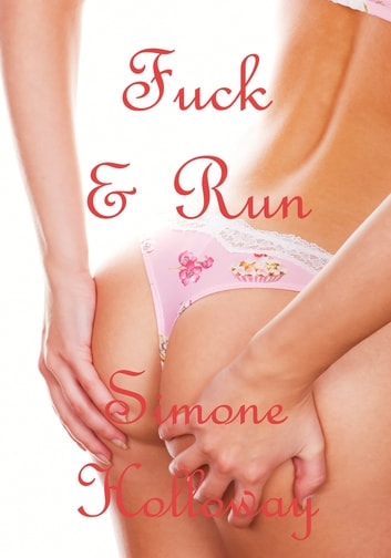Fuck and Run ebook by Simone Holloway