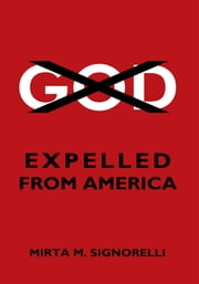God: Expelled from America ebook by Mirta M. Signorelli