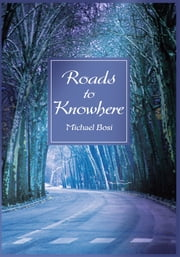 Roads to Knowhere ebook by Michael Bosi