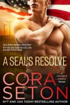 A SEAL's Resolve ebook by Cora Seton