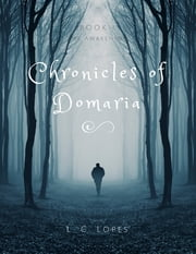 Chronicles of Domaria - Book I - The Awakening ebook by L. C. Lopes