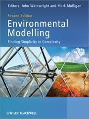 Environmental Modelling - Finding Simplicity in Complexity ebook by John Wainwright,Mark Mulligan
