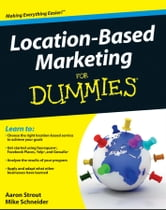 Location Based Marketing For Dummies ebook by Aaron Strout,Mike Schneider