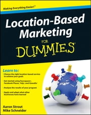 Location Based Marketing For Dummies ebook by Aaron Strout,Mike Schneider,B. J. Emerson
