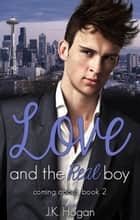 Love and the Real Boy ebook by J.K. Hogan