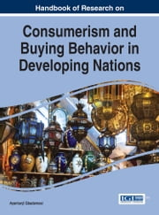 Handbook of Research on Consumerism and Buying Behavior in Developing Nations ebook by
