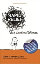 Rapid Relief From Emotional Distress ebook by James E. Campbell, M.D.