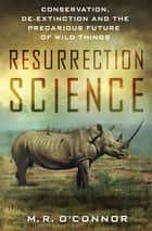 Resurrection Science ebook by M. R. O'Connor