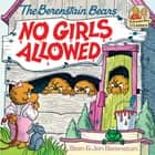 The Berenstain Bears No Girls Allowed eBook by Stan Berenstain