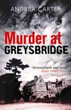 Murder at Greysbridge ebook by Andrea Carter