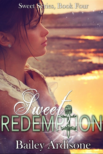 Sweet Redemption (Sweet Series #4) ebook by Bailey Ardisone