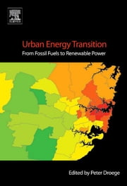Urban Energy Transition: From Fossil Fuels to Renewable Power ebook by Droege, Peter