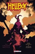 Hellboy T10 - La Grande battue ebook by Mike Mignola