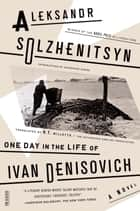 One Day in the Life of Ivan Denisovich ebook by Aleksandr Solzhenitsyn,H. T. Willetts