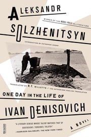 One Day in the Life of Ivan Denisovich - A Novel ebook by Aleksandr Solzhenitsyn,H. T. Willetts