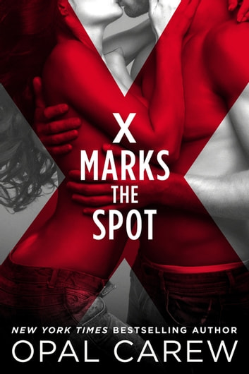 X Marks the Spot ebook by Opal Carew