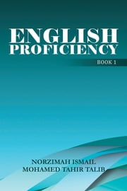 English Proficiency ebook by Norzimah Ismail and Mohamed Tahir Talib