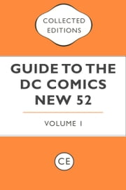Collected Editions Guide to the DC Comics New 52 Vol. 1 ebook by Kobo.Web.Store.Products.Fields.ContributorFieldViewModel