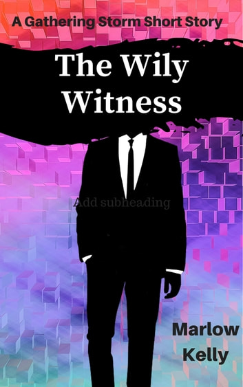 The Wily Witness - A Finn Callaghan Short Story ebook by Marlow Kelly