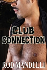 Club Connection - Gay Sex Confessions, #3 ebook by Rod Mandelli