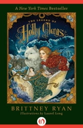 The Legend of Holly Claus ebook by Brittney Ryan