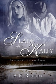Slade and Kally ebook by A.E. Rought