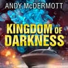 Kingdom of Darkness audiobook by Andy McDermott