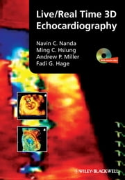 Live/Real Time 3D Echocardiography ebook by Navin Nanda,Ming Chon Hsiung,Andrew P. Miller,Fadi G. Hage