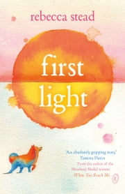 First Light ebook by Rebecca Stead