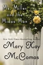 Ms. Miller and the Midas Man ebook by Mary Kay McComas