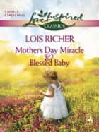 Mother's Day Miracle and Blessed Baby - An Anthology ebook by