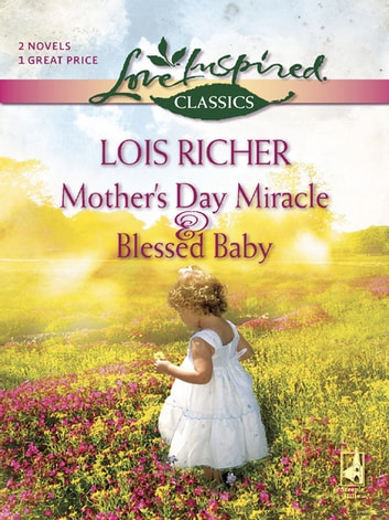 Mother's Day Miracle and Blessed Baby - An Anthology ebook by Lois Richer