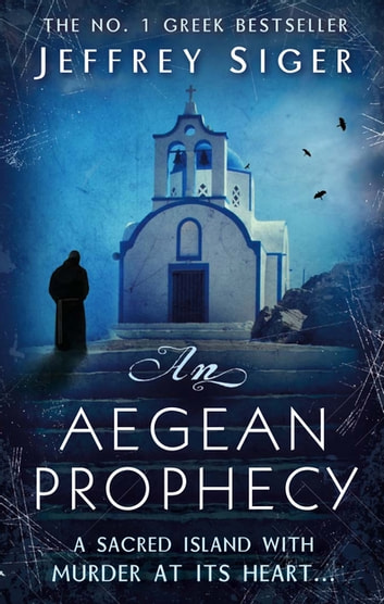 An Aegean Prophecy - Number 3 in series ebook by Jeffrey Siger