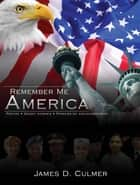 Remember Me America ebook by James D. Culmer