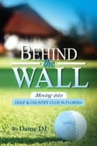 Behind the Wall Part 1 ebook by DAME DJ