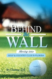 Behind the Wall Part 1 - Behind the Wall, #1 ebook by DAME DJ
