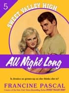 All Night Long (Sweet Valley High #5) ebook by Francine Pascal