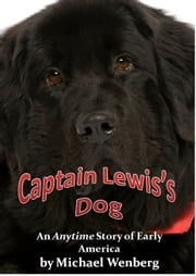 Captain Lewis's Dog ebook by Michael Wenberg