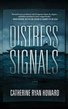 Distress Signals ebook by Bronson Pinchot, Alan Smyth, Catherine Ryan Howard,...