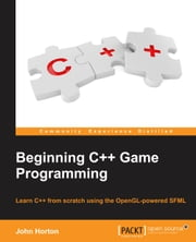 Beginning C++ Game Programming ebook by John Horton