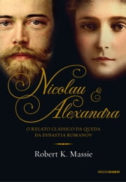 Nicolau e Alexandra ebook by Robert K. Massie