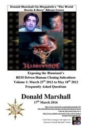 Exposing the Illuminati's R.E.M Driven Human Cloning Subculture, Frequently Asked Questions - 1, #1 ebook by Donald Marshall