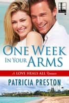 One Week in Your Arms ebook by Patricia Preston